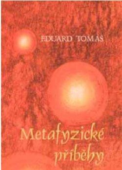 Metafyzické příběhy - komplet - Eduard Tomáš