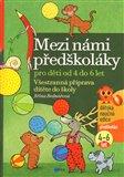 Mezi námi předškoláky (Všestranná příprava dítěte do školy, pro děti od 4 do 6 let ( 2.díl)) - obálka