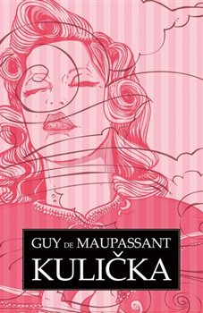 Kulička - Guy de Maupassant
