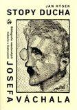 Stopy ducha (Bibliografie neautorských tiskovin s ilustracemi JOSEFA VÁCHALA vydaných česky za jeho života.) - obálka