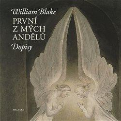 První z mých andělů. Dopisy - William Blake
