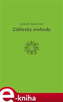 Záblesky svobody - Lukáš Marvan e-kniha