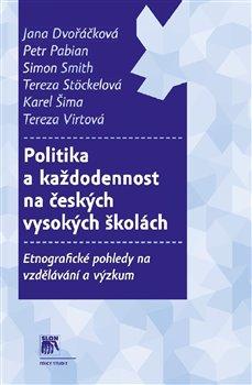 Obálka titulu Politika a každodennost na českých vysokých školách