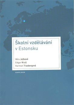 Školní vzdělávání v Estonsku - Edgar Krull, Karmen Trasbergová, Věra Ježková