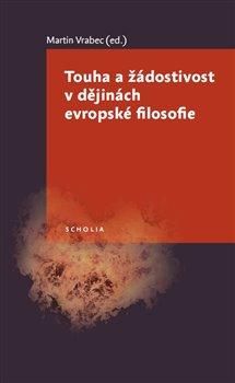 Obálka titulu Touha a žádostivost v dějinách evropské filosofie