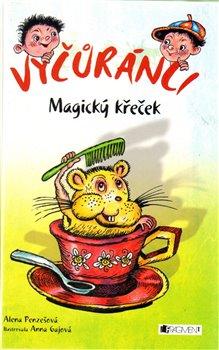 Vyčůránci – Magický křeček - Alena Penzešová