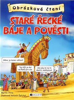 Staré řecké báje a pověsti. Obrázkové čtení - Martin Pitro