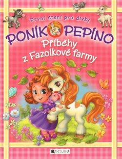 Poník Pepíno – Příběhy z Fazolkové farmy