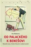 Od Palackého k Benešovi (Německé texty o Češích, Němcích a českých zemích) - obálka