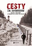 Cesty za svobodou (Kurýři a převaděči v padesátých letech 20. století) - obálka
