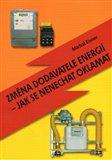 Změna dodavatele energií – jak se nenechat oklamat - obálka
