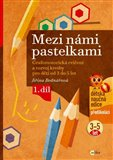 Mezi námi pastelkami (Grafomotorická cvičení a nácvik psaní pro děti od 3 do 5 let - 1. díl) - obálka