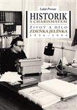 Historik s charismatem ( Život a dílo Zdeňka Jelínka (1936-1994)) - obálka