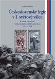 Československé legie v 1. světové válce (K oslavě 100.výročí vzniku československé branné moci 1914 - 1918) - obálka