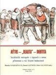 """Socialistické metropole v zápasech o novou přítomnost a vizi šťastné budou (Mýtus-""""realita""""-identita) - obálka"""