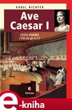 Ave Caesar I (Cesta vzhůru, 100–62 př. n. l.) - obálka