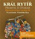 Král rytíř Přemysl Otakar II - obálka
