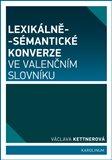 Lexikálně-sémantické konverze ve valenčním slovníku - obálka
