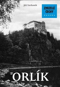 Obálka titulu Zmizelé Čechy-Orlík