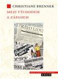 Mezi Východem a Západem (České politické rozpravy 1945 - 1948) - obálka