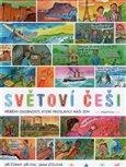 Světoví Češi (Příběhy osobností, které proslavily naši zem) - obálka