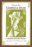 Umění a život v modernistické Praze (Karel Čapek a jeho generace) - obálka