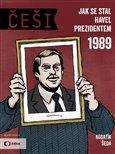 Češi 1989 (Jak se stal Havel prezidentem) - obálka