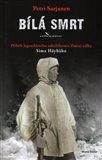 Bílá smrt (Příběh legendárního odstřelovače Zimní války Sima Häyhäho) - obálka