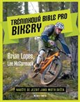 Tréninková bible pro bikery (Naučte se jezdit jako mistr světa) - obálka