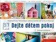 Dejte dětem pokoj (Inspirativní průvodce zařizováním dětských pokojů) - obálka