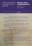 Pražská škola v korespondenci (Dopisy z let 1924 - 1989) - obálka