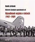 Výsadkové vojsko v letech 1947-1969 (Historie českých speciálních sil – I. díl) - obálka