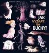 Obálka knihy Jak vyzrát na duchy?