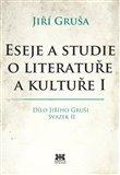 Eseje a studie o literatuře a kultuře I (Dílo Jiřího Gruši, svazek II) - obálka