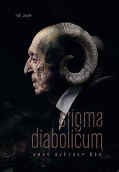 Stigma diabolicum. Nový světový řád - Petr Junek