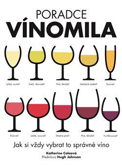 Poradce vínomila. Jak si vždy vybrat to správné víno - Catherine Coleová
