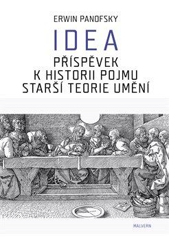 Idea. Příspěvek k historii pojmu starší teorie umění - Erwin Panofsky