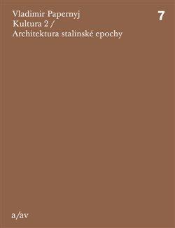 Obálka titulu Kultura 2 / Architektura stalinské epochy