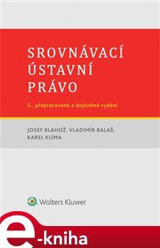 Srovnávací ústavní právo - Karel Klíma, Vladimír Balaš, Josef Blahož e-kniha