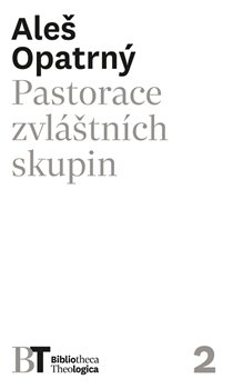 Pastorace zvláštních skupin - Aleš Opatrný