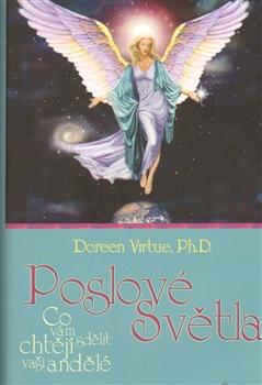Poslové světla. Co vám chtějí sdělit vaši andělé - Doreen Virtue