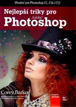 Computer Press Nejlepší triky pro Photoshop - Corey Barker