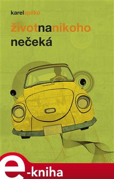 Život na nikoho nečeká - Karel Spilko e-kniha
