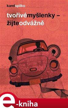 Tvořivé myšlenky - Žijte odvážně - Karel Spilko e-kniha