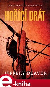 Hořící drát - Jeffery Deaver e-kniha