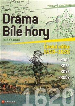 Drama Bílé hory. Česká válka - Dušan Uhlíř