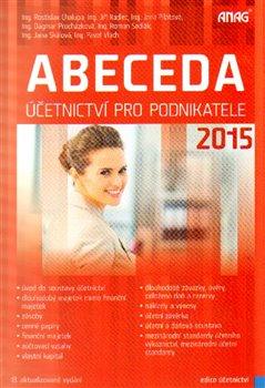 Abeceda účetnictví pro podnikatele 2015 - kol.
