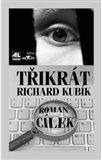 Třikrát Richard Kubík - obálka