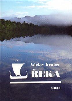 Sursum Řeka - Václav Gruber