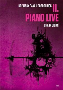 Piano live. Kde lišky dávají dobrou noc II. - Chaim Cigan